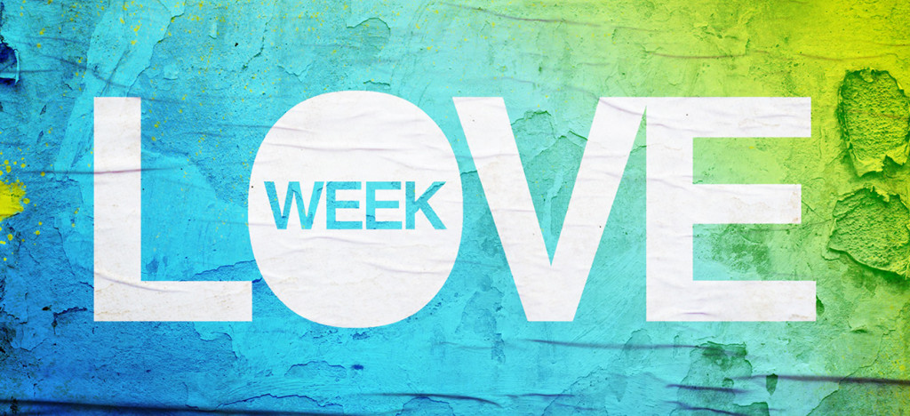 Are you participating in LOVE Week?